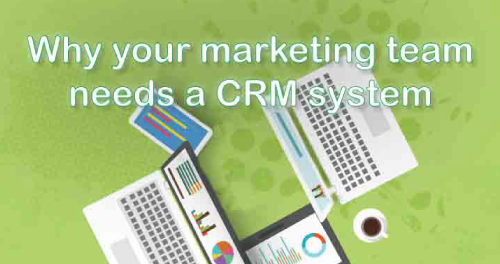 Why your marketing team needs a CRM system