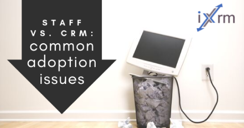 Staff vs CRM: Common issues that discourage user adoption