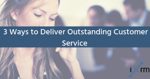 3 Ways to Deliver Outstanding Customer Service