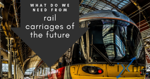 What do we need from rail carriages of the future?
