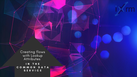 Creating Flows with Lookup Attributes