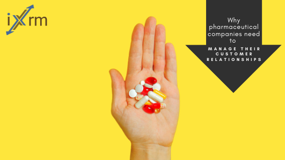 Why pharmaceutical companies need to manage their customer relationships